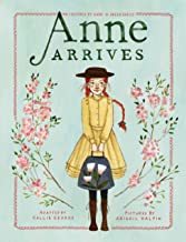 Anne Arrives: Inspired by Anne of Green Gables (An Anne Chapter Book)
