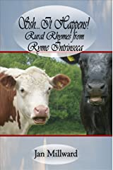 Ssh..It Happens! Rural Rhymes from Ryme Intrinseca (Rural Poetry Somerset Style) Kindle Edition