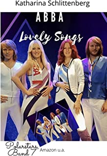 Abba: Lovely Songs (POLARSTARS 7) (German Edition)