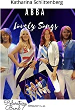 Abba: Lovely Songs (POLARSTARS 7) (German Edition)