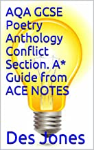 AQA GCSE Poetry Anthology Conflict Section. A* Guide from ACE NOTES (ACE NOTES Revision guides)