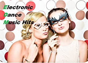 Electronic Dance Music Hits