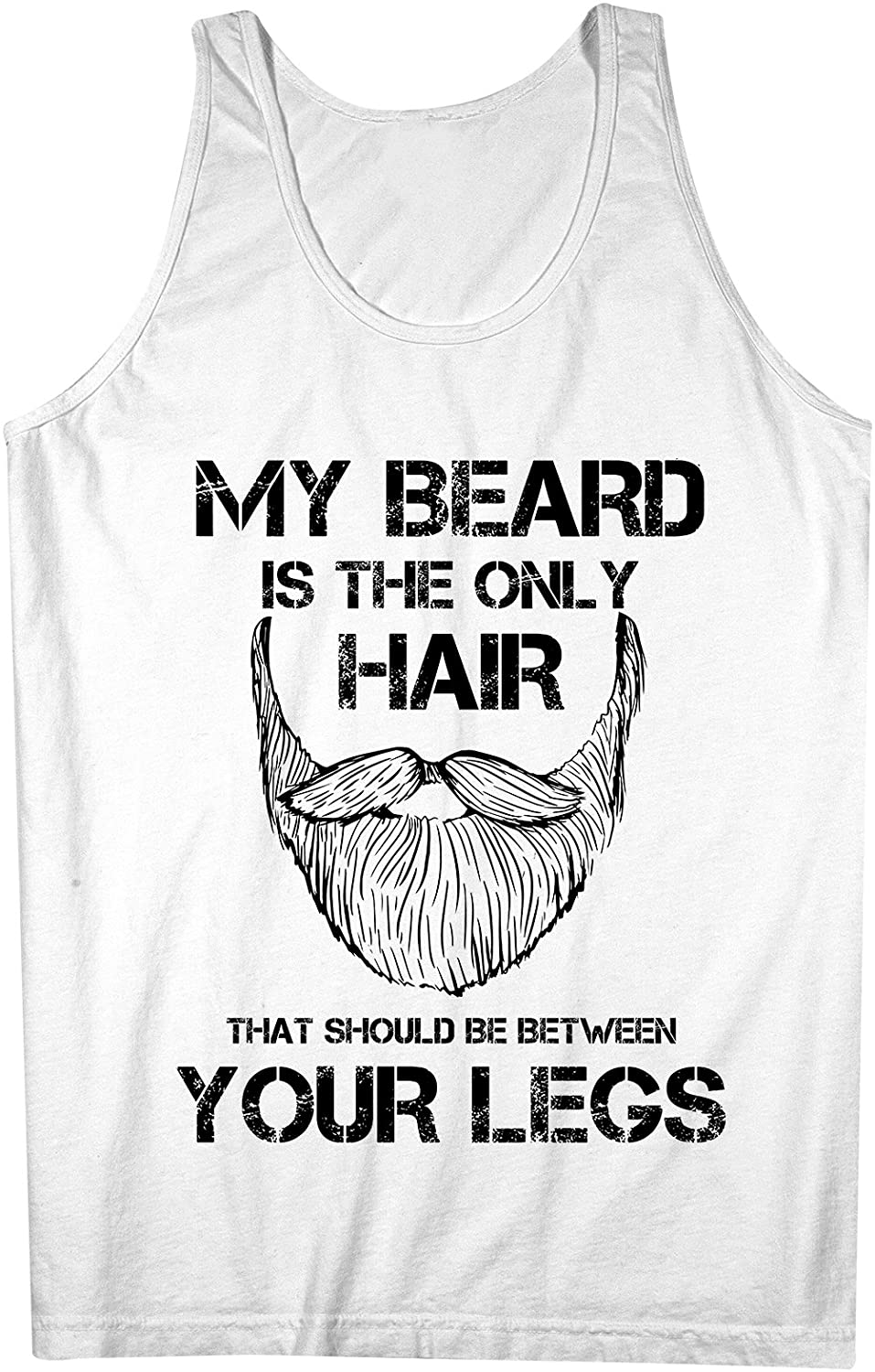 My Beard Is The Only Hair That Should Be Between Your Legs おかしいです 男性用 Tank Top Sleeveless Shirt