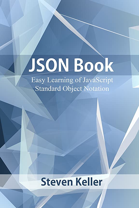 ラビリンス無謀はっきりとJSON Book: Easy Learning of JavaScript Standard Object Notation (English Edition)