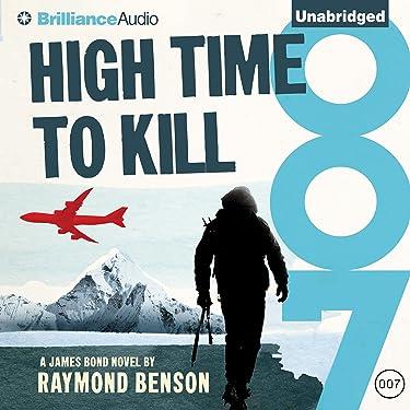 High Time to Kill: James Bond Series, Book 32