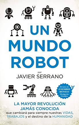 Un mundo robot (Spanish Edition)