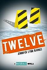 Twelve: The Naturals E-novella Kindle Edition