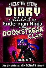 Diary of Minecraft Elias the Enderman Ninja vs the Doomstreak Clan - Book 1: Unofficial Minecraft Books for Kids, Teens, &...