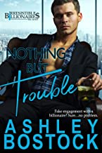 Nothing But Trouble (Irresistible Billionaires Book 1) (English Edition)