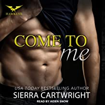 Come to Me: Hawkeye Series, Book 1