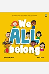 We All Belong: A Children's Book about Diversity, Race and Empathy Kindle Edition