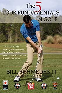 The 5 Tour Fundamentals of Golf