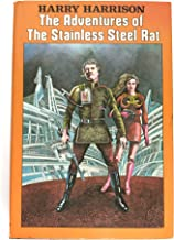 The Adventures of the Stainless Steel Rat: The Stainless Steel Rat, The Stainless Steel Rat's Revenge, The Stainless Steel Rat Saves the World