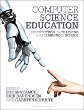 Computer Science Education: Perspectives on Teaching and Learning in School (English Edition)