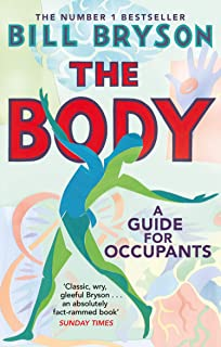 The Body: A Guide for Occupants - THE SUNDAY TIMES NO,1 BESTSELLER