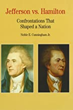 Jefferson vs. Hamilton: Confrontations that Shaped a Nation (Bedford Series in History and Culture)