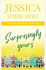 Surprisingly Yours: A Granny Matchmaker Romantic Comedy (Granny Pact Book 3) Kindle Edition