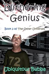 Blithering Genius (The Other Universes Book 2) Kindle Edition