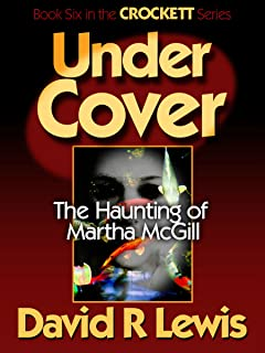 UnderCover: The Haunting of Martha McGill (the CROCKETT series Book 6)