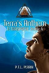 Terra's Anthem: Tetrasphere - Book 4 Kindle Edition