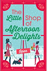 The Little Shop of Afternoon Delights: 6 Book Romance Collection Kindle Edition