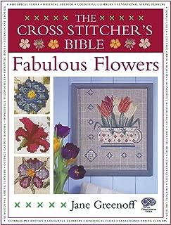 The Cross Stitcher's Bible, Fabulous Flowers (Cross Stitchers Bible)