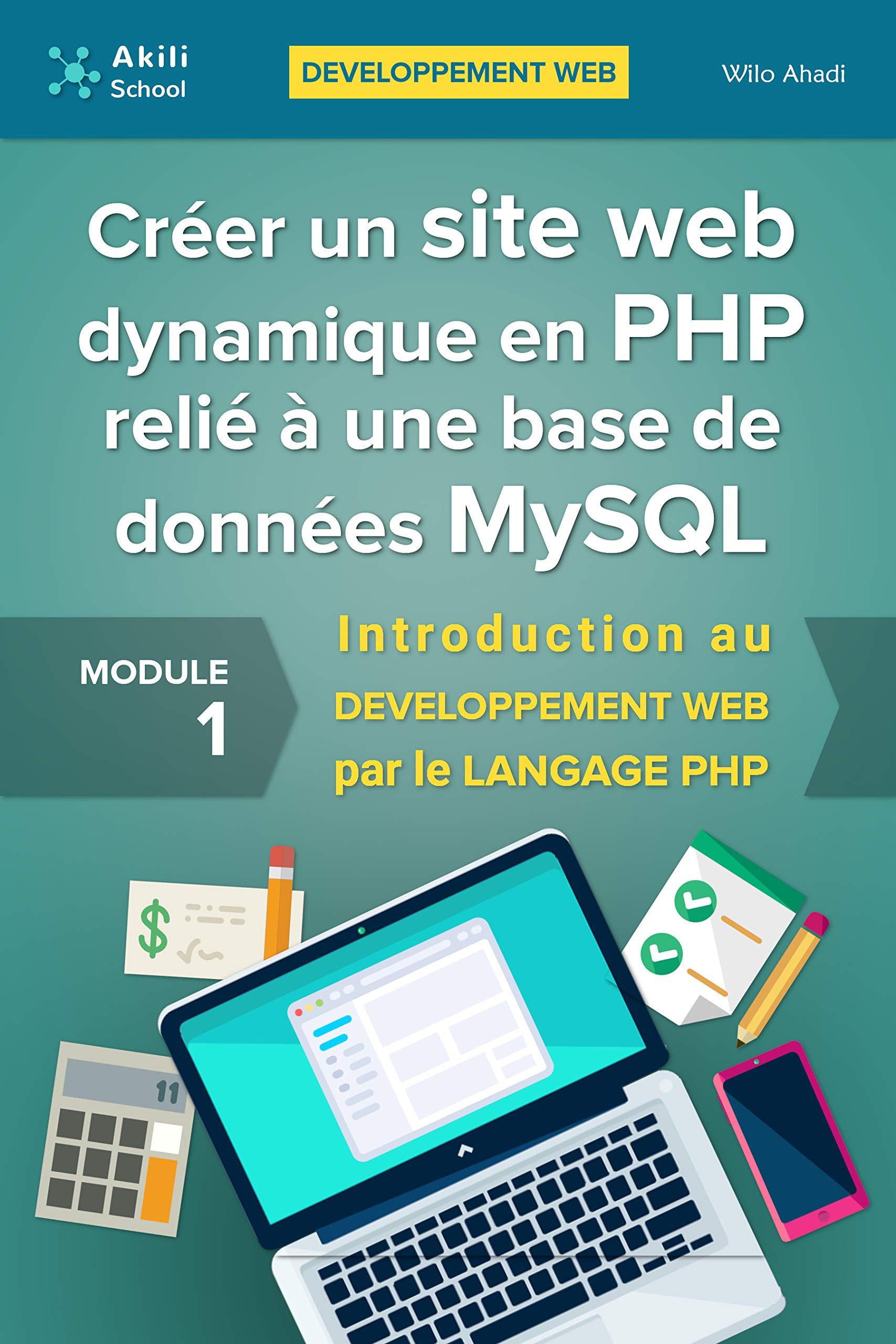 Créer un site web dynamique en PHP relié à une base de données MySQL: Introduction au DÉVELOPPEMENT WEB par le LANGAGE PHP (French Edition)
