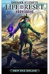 Life Reset: Hobnobbing (New Era Online: Life Reset Book 3) Kindle Edition