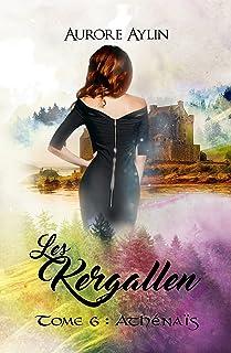 Les Kergallen, tome 6: Athénaïs (Le dernier tome d'une saga de romance fantastique magique !)