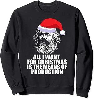ALL I WANT CHRISTMAS MEANS OF PRODUCTION Karl Marx Fun Meme Sweatshirt