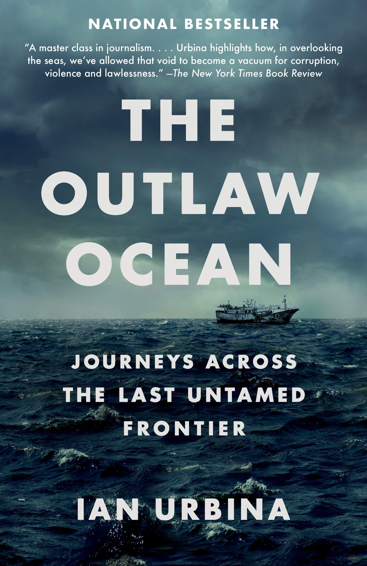 Image OfThe Outlaw Ocean: Journeys Across The Last Untamed Frontier