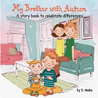 My Brother with Autism: A Story book to celebrate differences