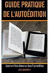 Guide pratique de l'autoédition: Comment bien démarrer dans l'auto-édition Format Kindle
