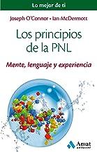 Los principios de la PNL: Mente, lenguaje y experiencia (Spanish Edition)