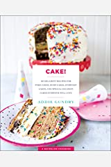 Cake!: 103 Decadent Recipes for Poke Cakes, Dump Cakes, Everyday Cakes, and Special Occasion Cakes Everyone Will Love (RecipeLion) Kindle Edition