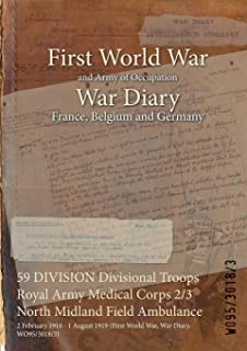 59 DIVISION Divisional Troops Royal Army Medical Corps 2/3 North Midland Field Ambulance : 2 February 1916 - 1 August 1919 (First World War, War Diary, WO95/3018/3)