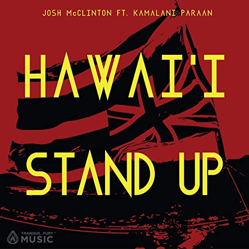 Hawai'i Stand Up (feat. Kamalani Paraan)