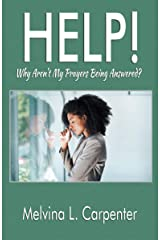 HELP! Why Aren't My Prayers Being Answered? Kindle Edition
