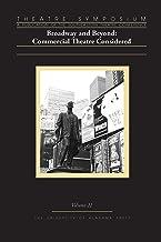 Theatre Symposium, Vol. 22: Broadway and Beyond: Commercial Theatre Considered (Theatre Symposium Series)