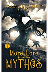 More Lore From The Mythos Vol. 2 Kindle Edition