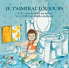 Je t'aimerai toujours (French Edition)