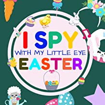 I Spy With My Little Eye Easter: Interactive Guessing Game Picture Book for 2-5 Year Old | Fun Activity Picture Book For Kids | Easter Gifts For Boys Girls