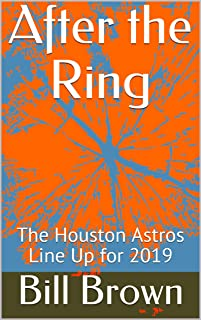 After the Ring: The Houston Astros Line Up for 2019