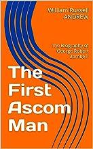The First Ascom Man: The Biography of George Robert Zambelli