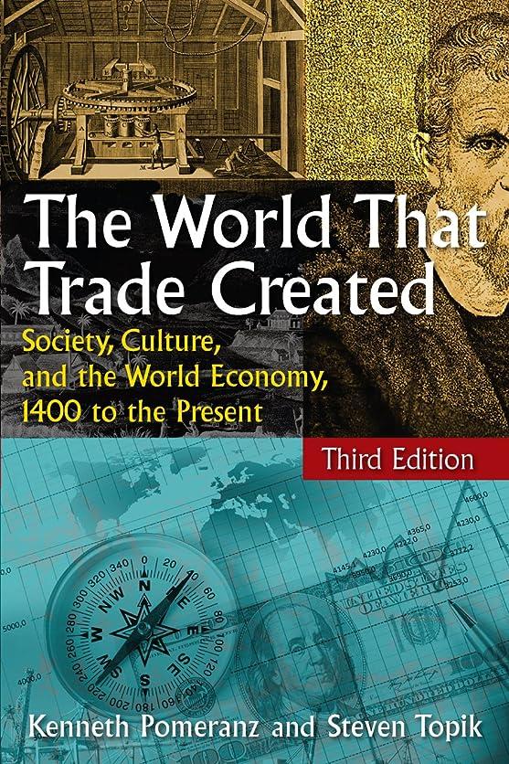 無心ビートマニフェストThe World That Trade Created: Society, Culture, and the World Economy, 1400 to the Present (English Edition)