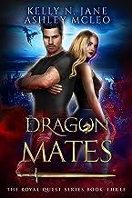 Dragon Mates: A Dragon Shifter Fantasy Adventure (The Royal Quest Book 3)