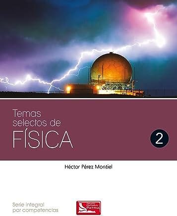 Temas selectos de Física. Vol. 2