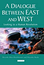 A Dialogue Between East and West: Looking to a Human Revolution (Echoes and Reflections: The Selected Works of Daisaku Ikeda (Hardcover))