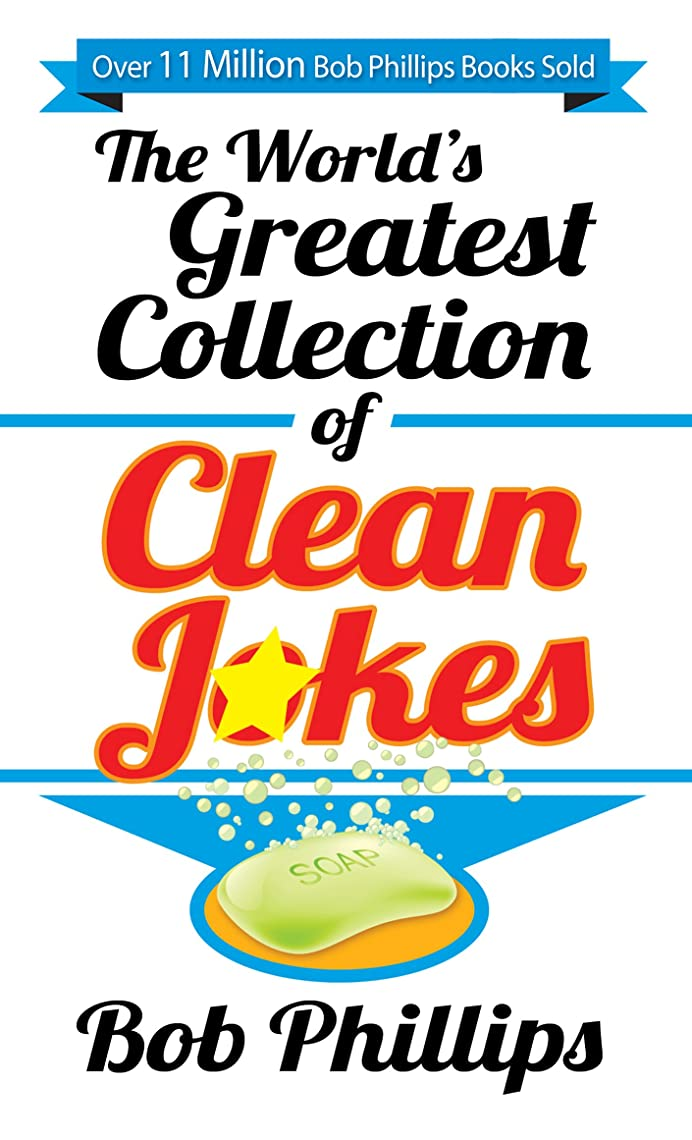 生活プライバシー麺The World's Greatest Collection of Clean Jokes (English Edition)