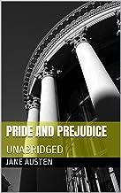 Pride and Prejudice: UNABRIDGED (English Edition)